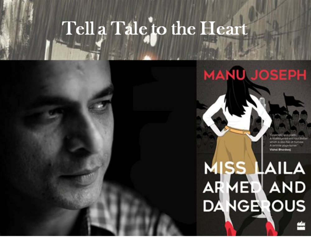 Tell a Tale to the Heart – In Conversation with Manu Joseph