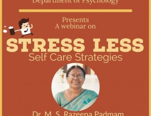 "Webinar on ""Stress Less – Self Care Strategies"" by Dr Razeena Padmam"